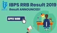 IBPS RRB Result 2019: Declared! Here's how to check PO prelims result at ibps.in