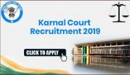 Karnal Court Recruitment 2019: Vacancies released Steno post; here's how to apply