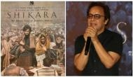 Shikara filmmaker Vidhu Vinod Chopra on Kashmiri Pandits: We are not beggars, we stood on our feet